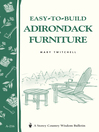 Easy-to-Build Adirondack Furniture (eBook): Storey&#39;s Country Wisdom Bulletin A-216